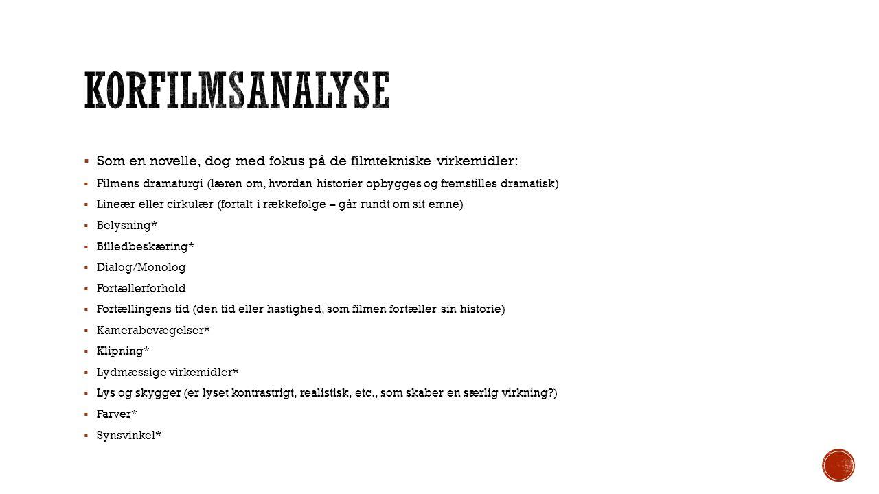 Korfilmsanalyse Som en novelle, dog med fokus på de filmtekniske virkemidler: