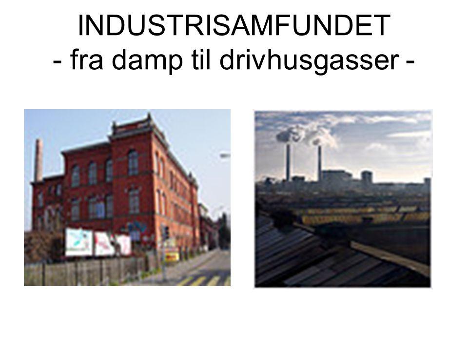 INDUSTRISAMFUNDET - fra damp til drivhusgasser -