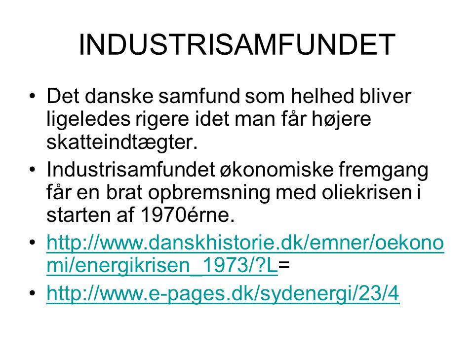 INDUSTRISAMFUNDET Det danske samfund som helhed bliver ligeledes rigere idet man får højere skatteindtægter.