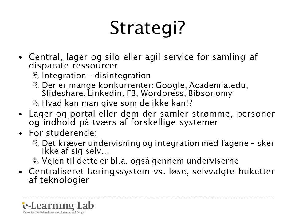 Strategi Central, lager og silo eller agil service for samling af disparate ressourcer. Integration – disintegration.