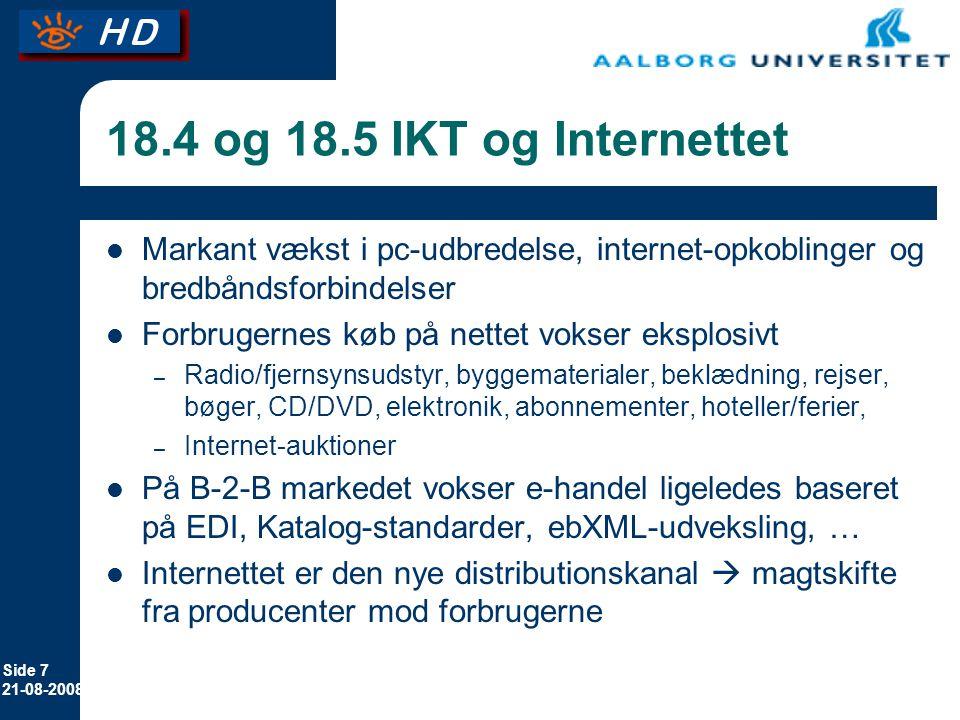 18.4 og 18.5 IKT og Internettet Markant vækst i pc-udbredelse, internet-opkoblinger og bredbåndsforbindelser.