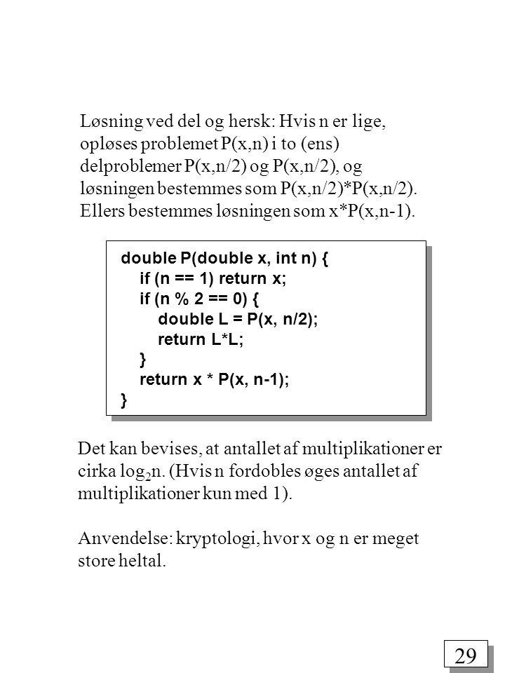 multiplikationer kun med 1).