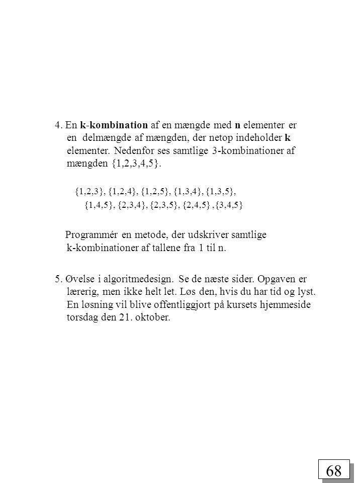 4. En k-kombination af en mængde med n elementer er