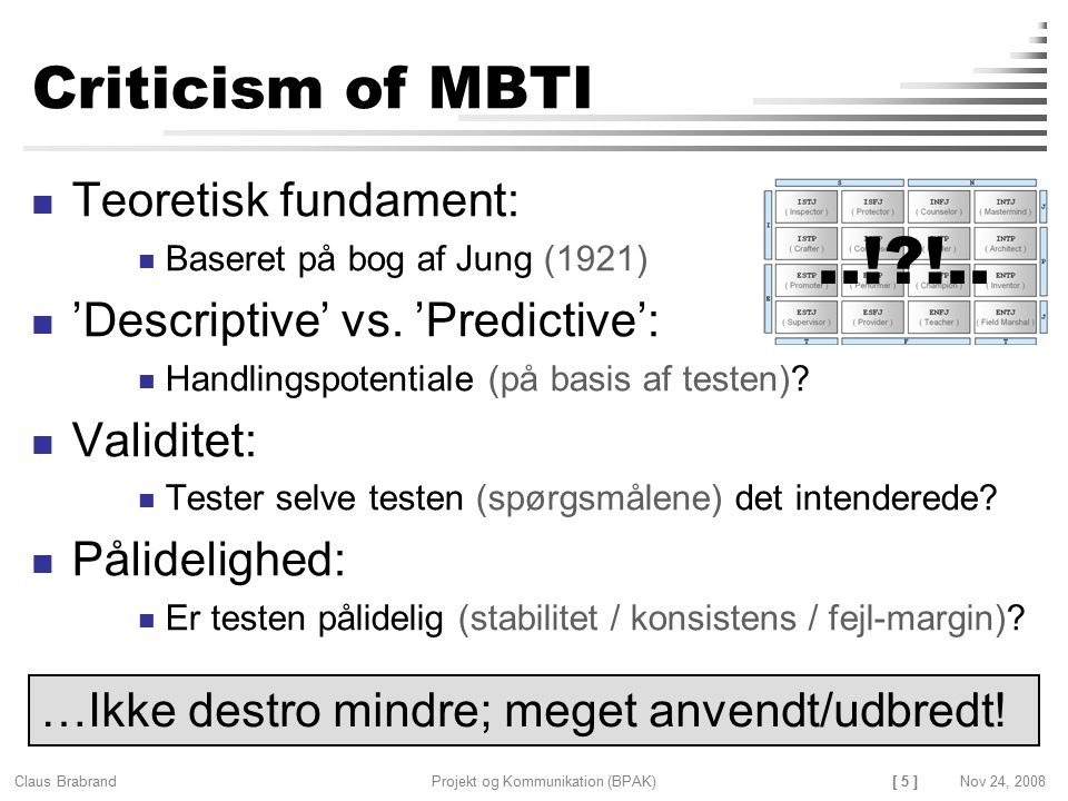 ..! !.. Criticism of MBTI Teoretisk fundament: