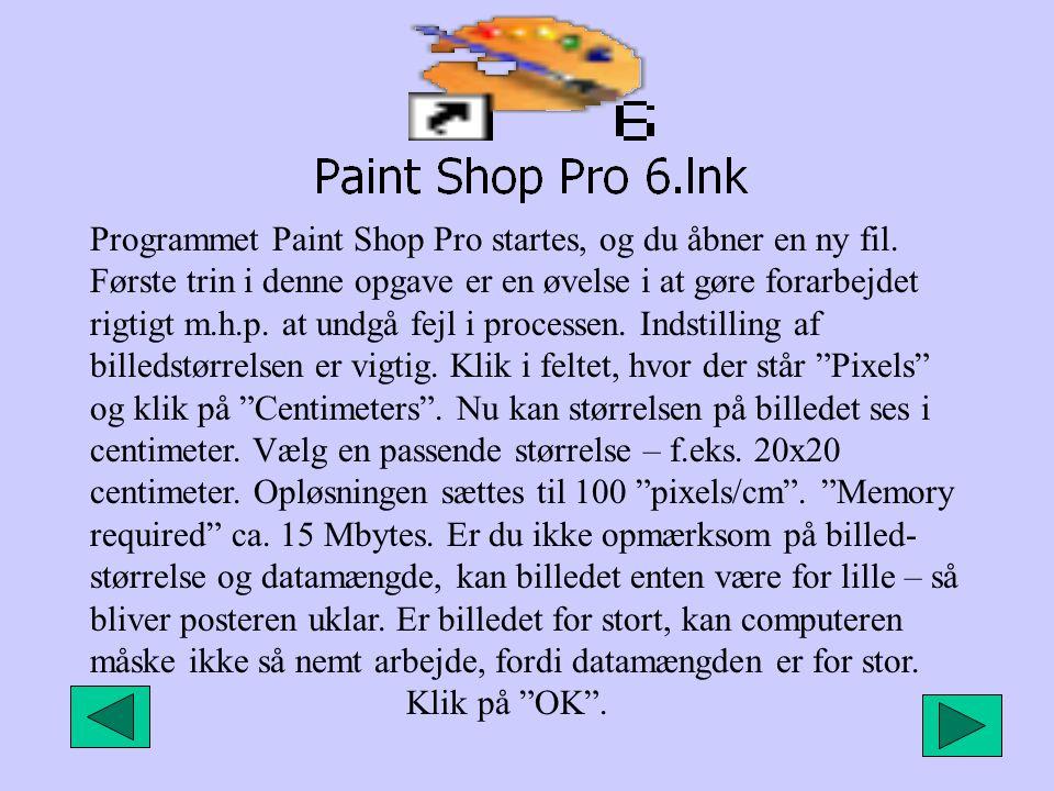 Programmet Paint Shop Pro startes, og du åbner en ny fil