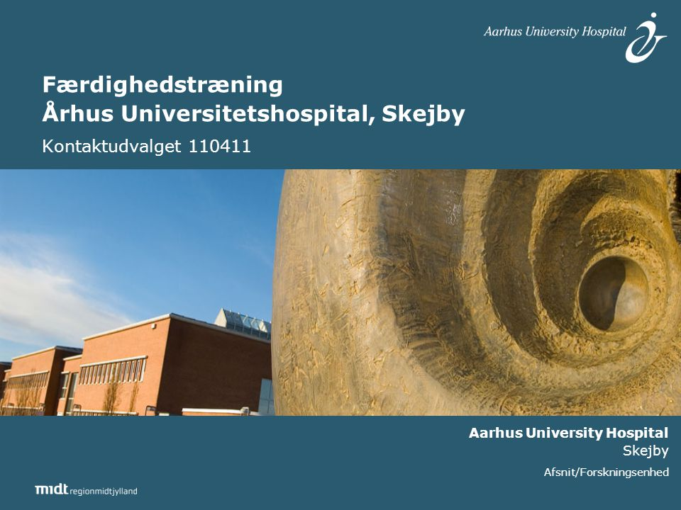 Færdighedstræning Århus Universitetshospital, Skejby