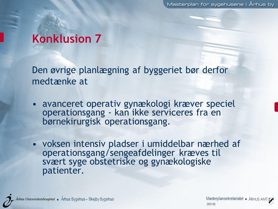 Konklusion 7 Den øvrige planlægning af byggeriet bør derfor