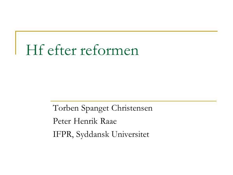 Hf efter reformen Torben Spanget Christensen Peter Henrik Raae