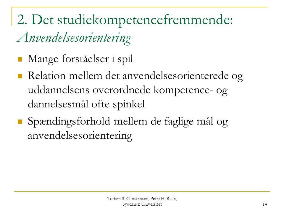2. Det studiekompetencefremmende: Anvendelsesorientering