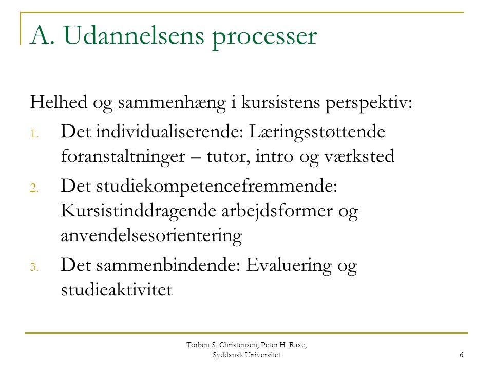 A. Udannelsens processer