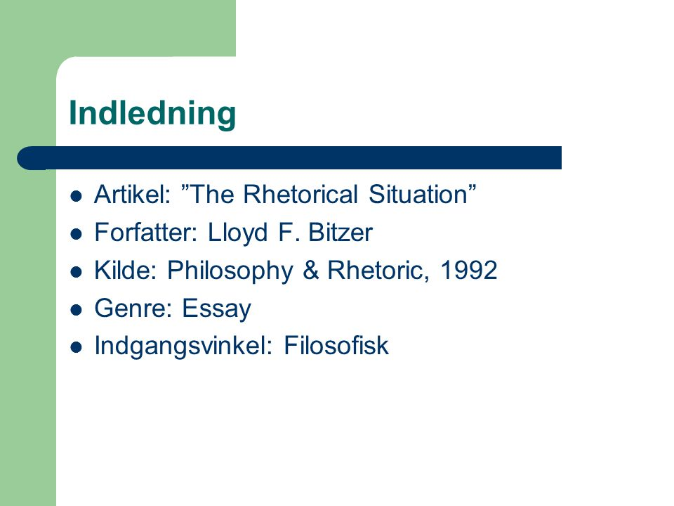 Indledning Artikel: The Rhetorical Situation