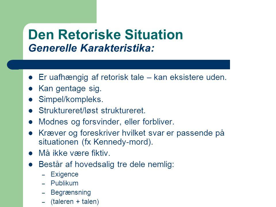 Den Retoriske Situation Generelle Karakteristika: