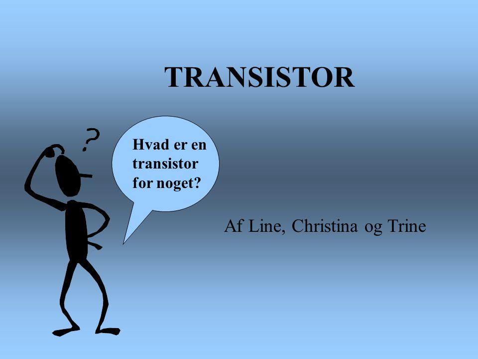 TRANSISTOR Af Line, Christina og Trine