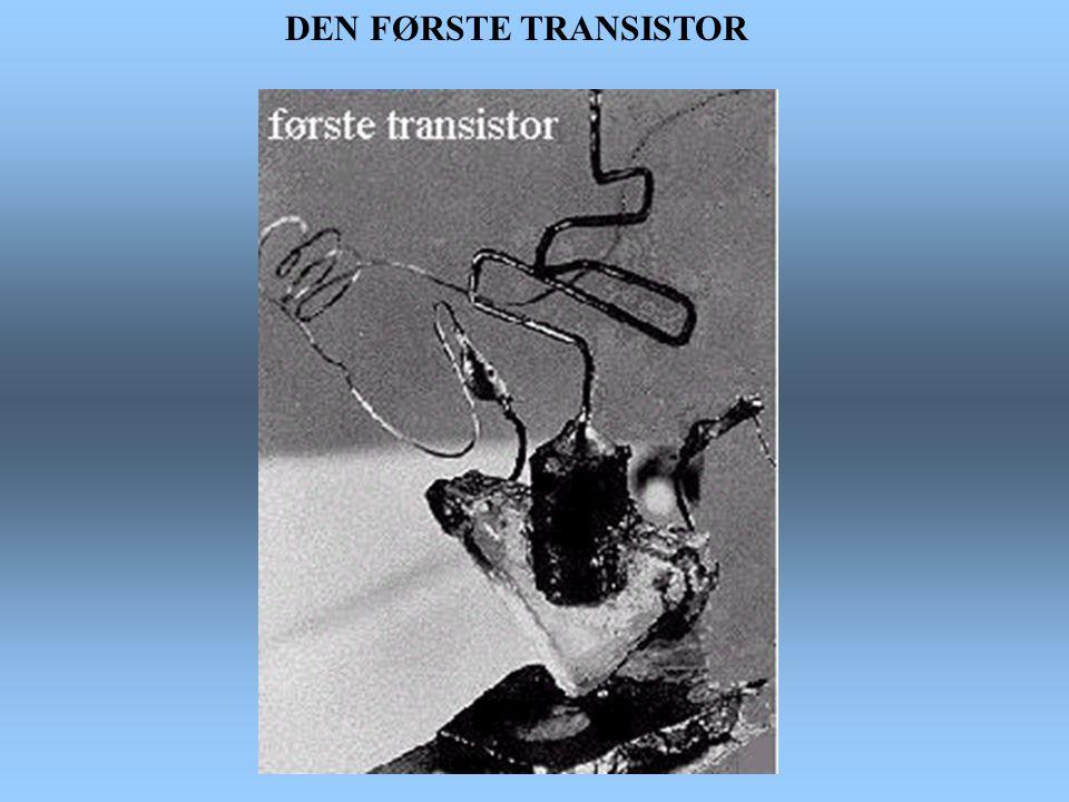 DEN FØRSTE TRANSISTOR