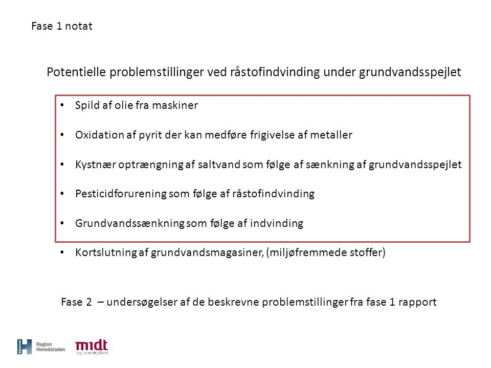 Fase 1 notat Potentielle problemstillinger ved råstofindvinding under grundvandsspejlet. Spild af olie fra maskiner.