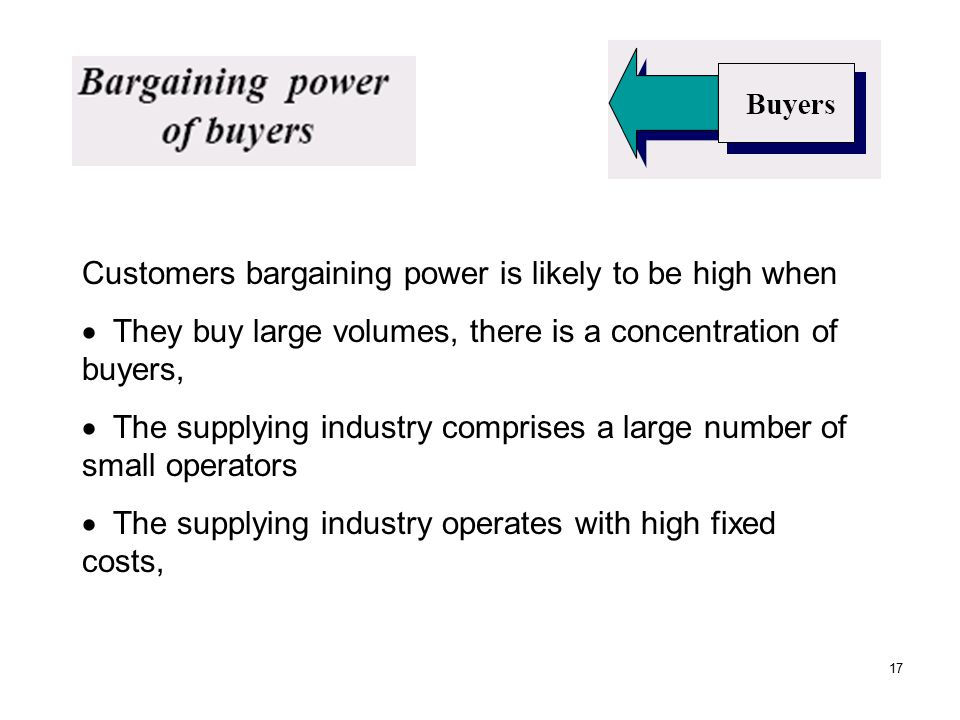 Customers bargaining power is likely to be high when