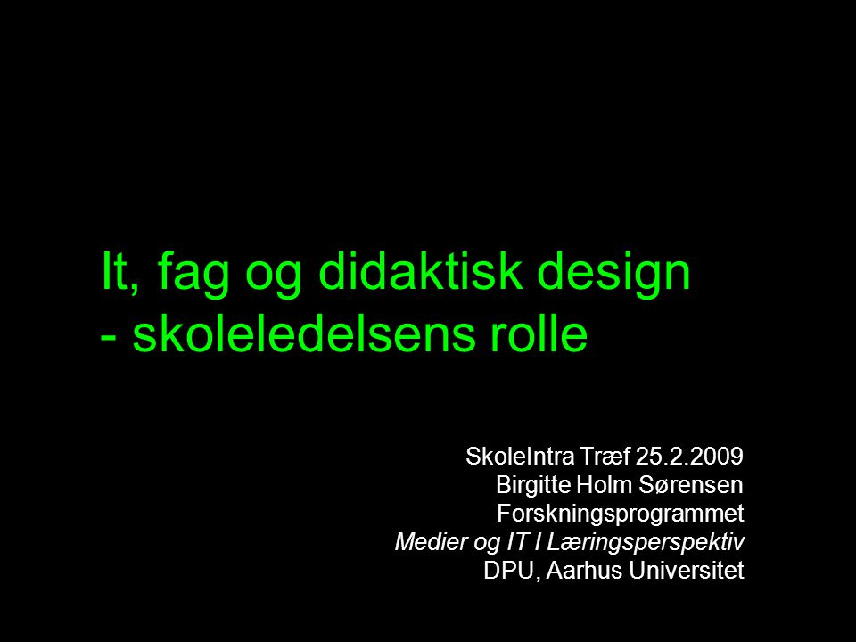 It, fag og didaktisk design - skoleledelsens rolle