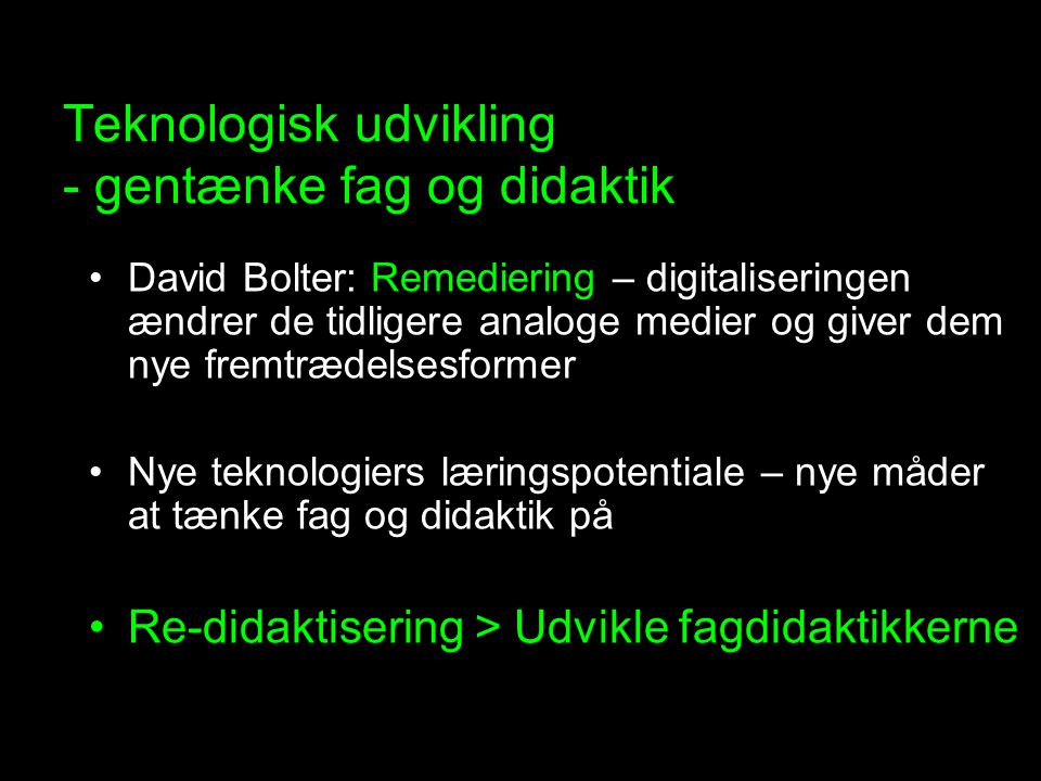 Teknologisk udvikling - gentænke fag og didaktik