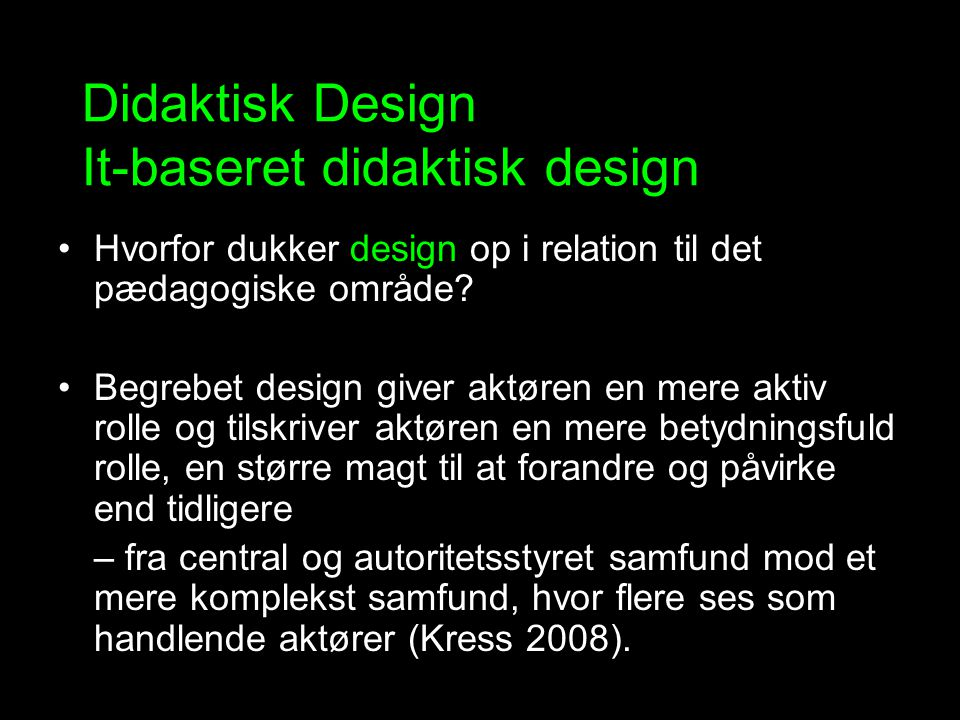 Didaktisk Design It-baseret didaktisk design