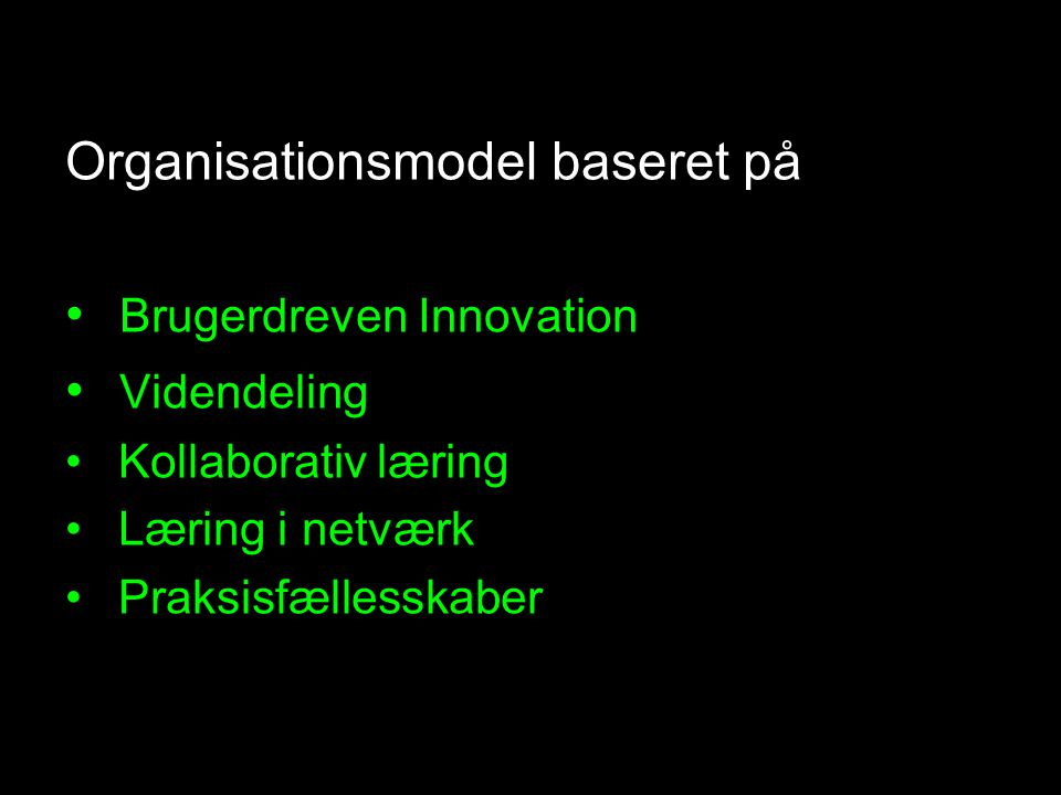 Organisationsmodel baseret på Brugerdreven Innovation Videndeling