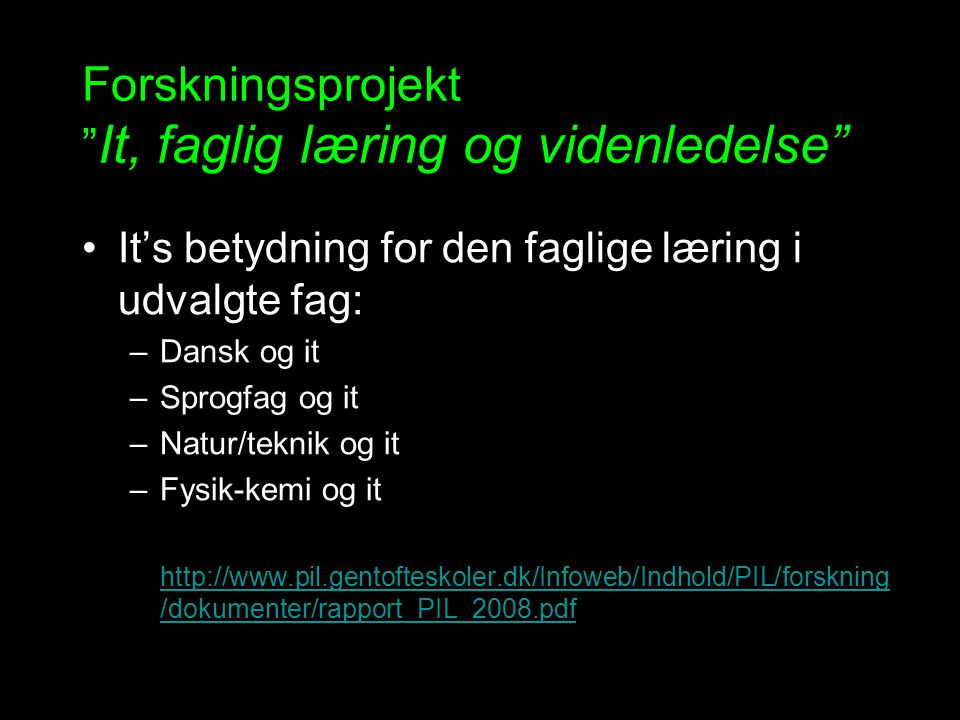 Forskningsprojekt It, faglig læring og videnledelse