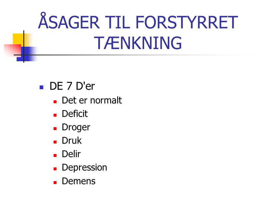 ÅSAGER TIL FORSTYRRET TÆNKNING