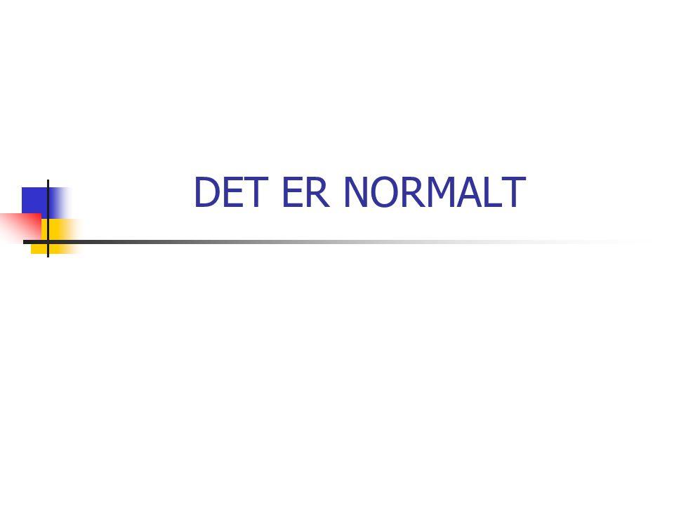 DET ER NORMALT