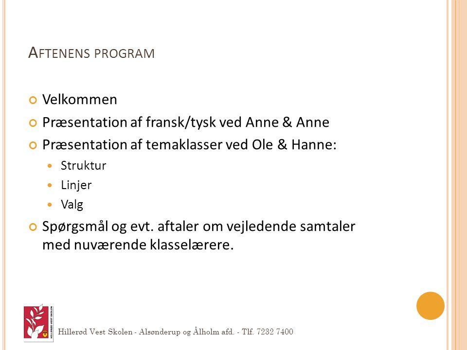 Aftenens program Velkommen Præsentation af fransk/tysk ved Anne & Anne