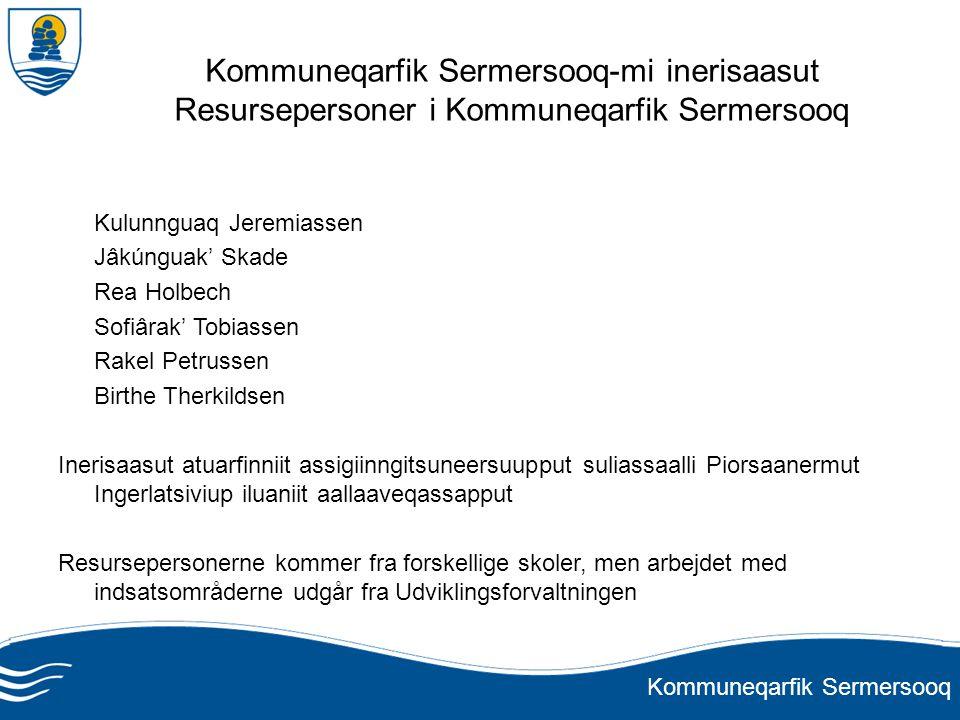 Kommuneqarfik Sermersooq-mi inerisaasut Resursepersoner i Kommuneqarfik Sermersooq