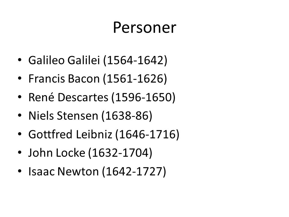 Personer Galileo Galilei (1564-1642) Francis Bacon (1561-1626)