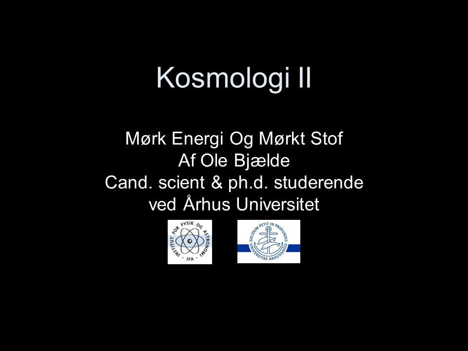 Kosmologi II Mørk Energi Og Mørkt Stof Af Ole Bjælde