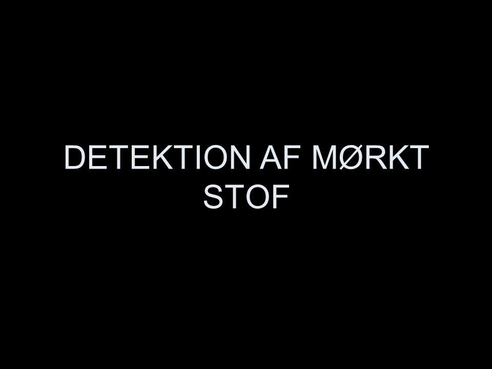 DETEKTION AF MØRKT STOF