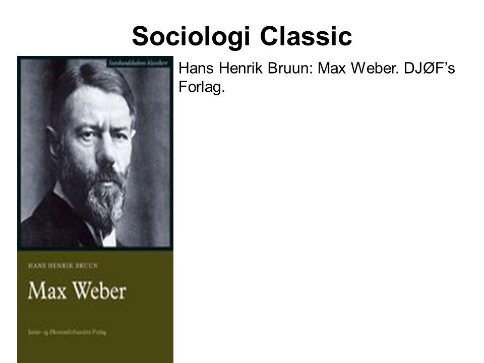 Sociologi Classic Hans Henrik Bruun: Max Weber. DJØF's Forlag.