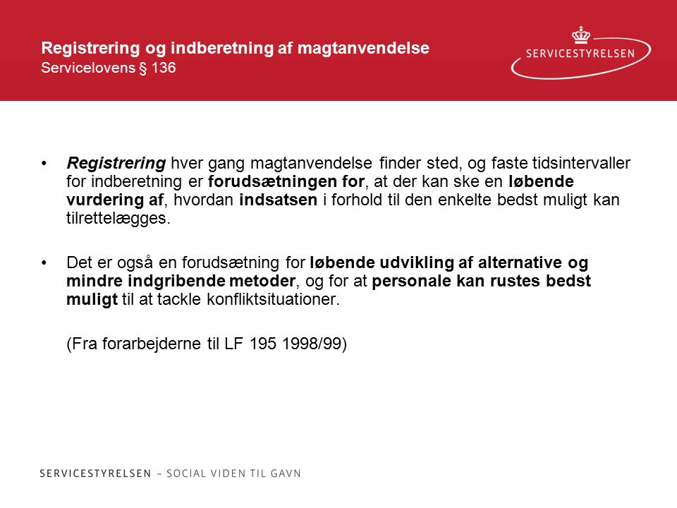 Registrering og indberetning af magtanvendelse Servicelovens § 136