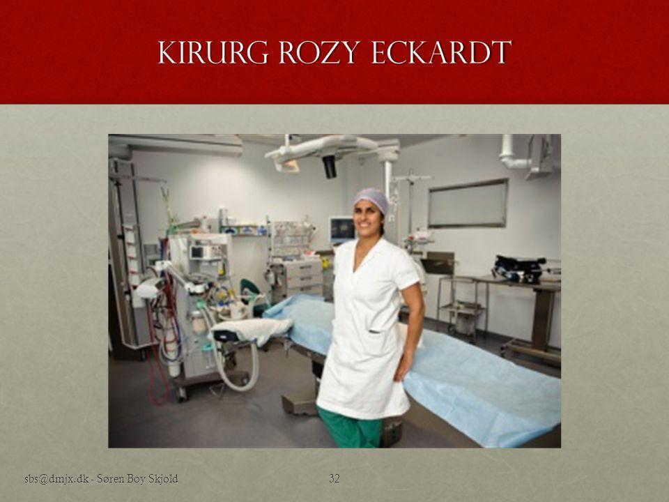kirurg Rozy Eckardt sbs@dmjx.dk - Søren Boy Skjold