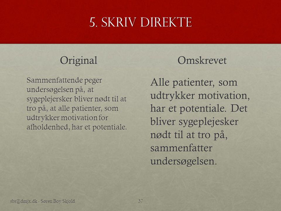 5. Skriv direkte Original Omskrevet