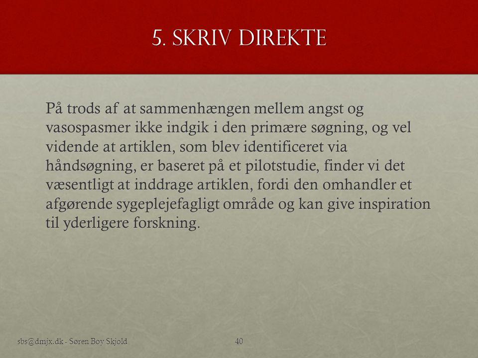 5. Skriv direkte