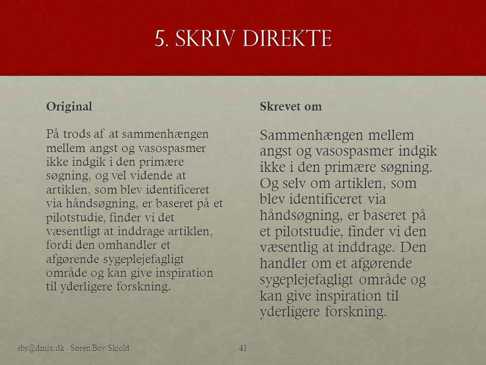 5. Skriv direkte Original.