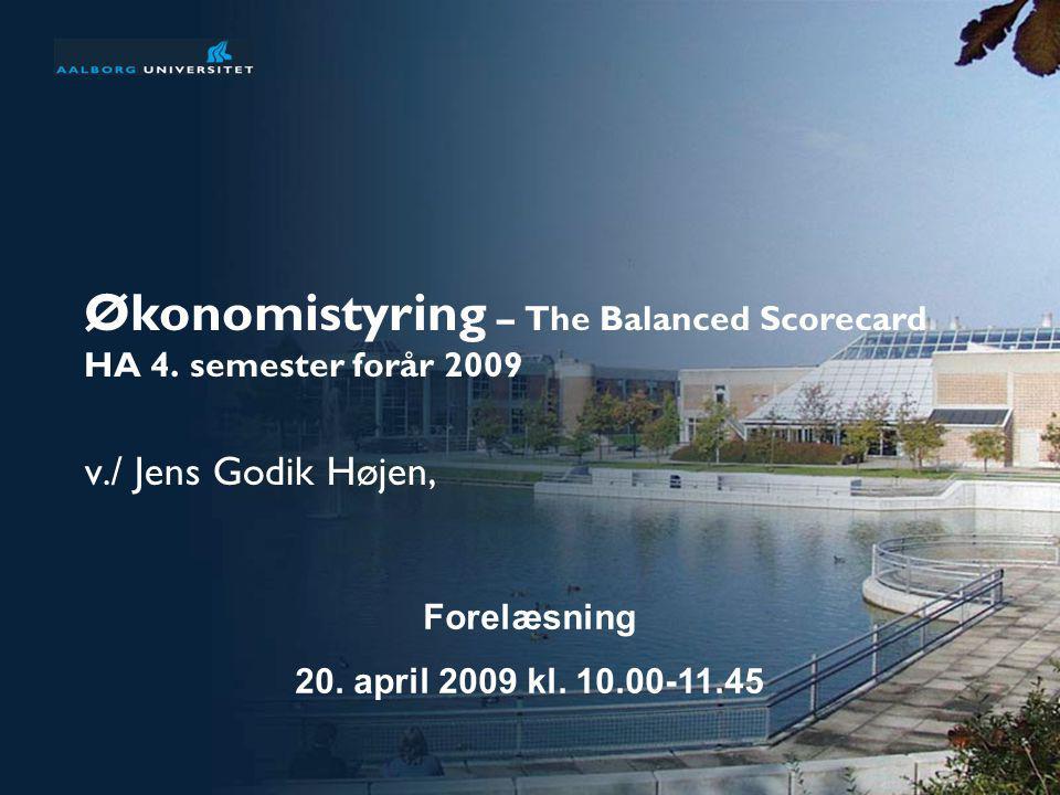 Økonomistyring – The Balanced Scorecard HA 4. semester forår 2009