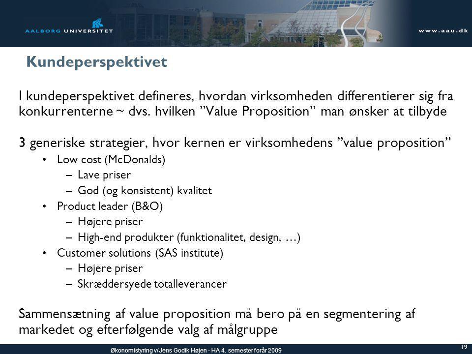 Kundeperspektivet I kundeperspektivet defineres, hvordan virksomheden differentierer sig fra.