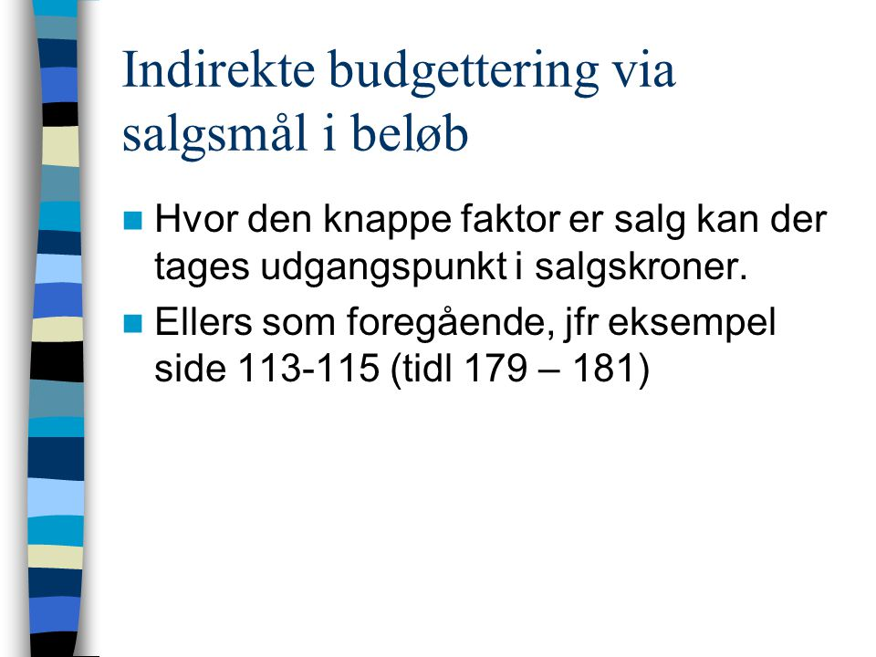 Indirekte budgettering via salgsmål i beløb