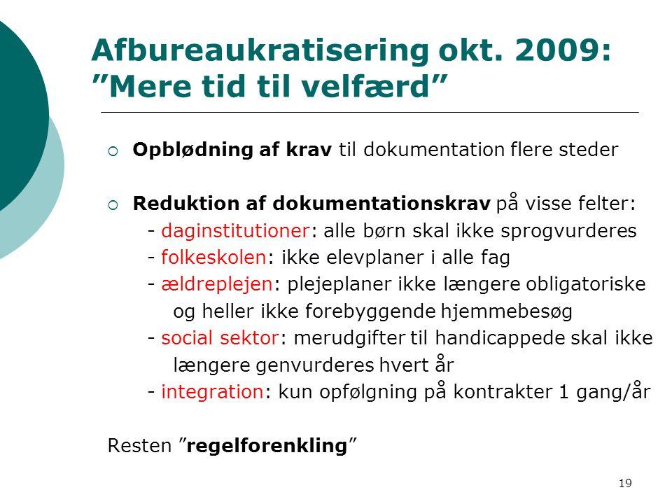 Afbureaukratisering okt. 2009: Mere tid til velfærd
