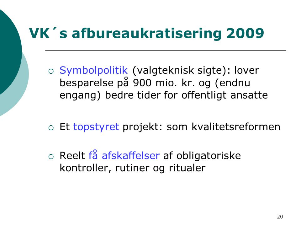 VK´s afbureaukratisering 2009