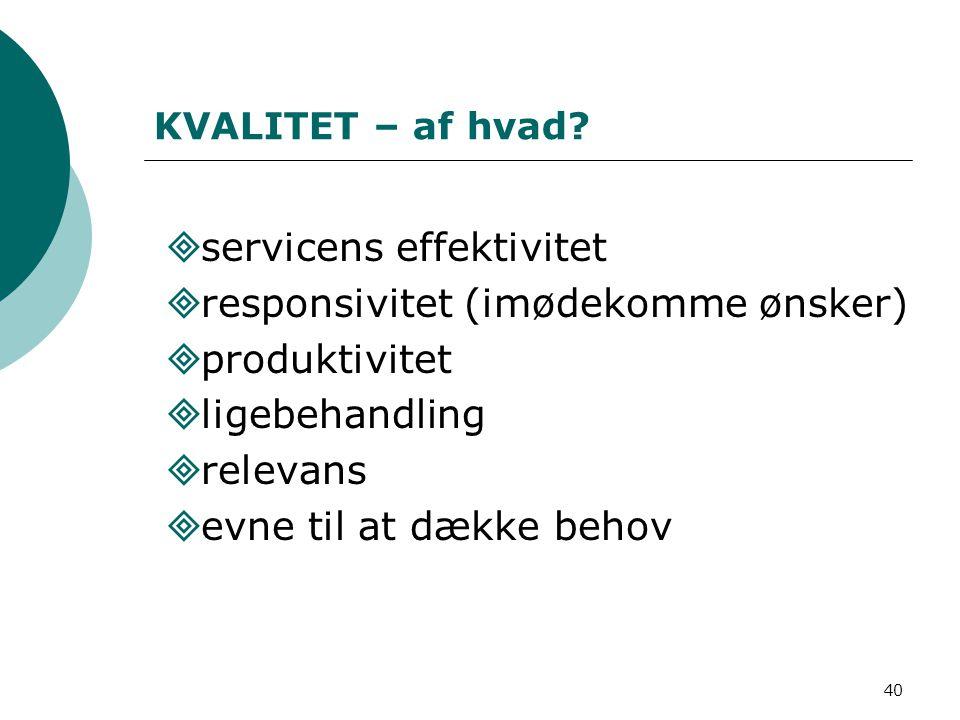 servicens effektivitet responsivitet (imødekomme ønsker) produktivitet