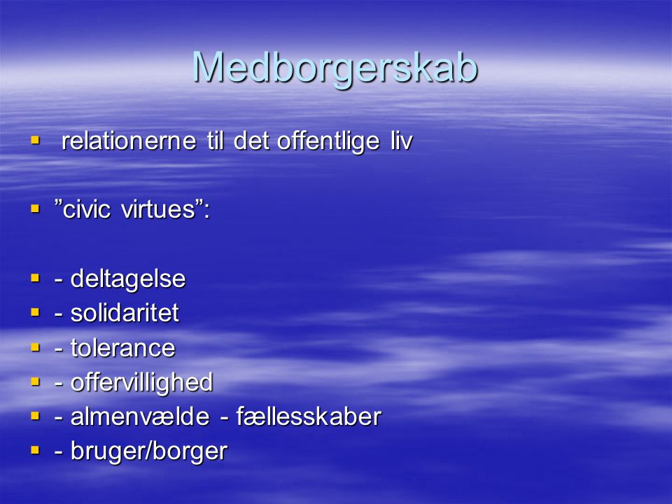 Medborgerskab relationerne til det offentlige liv civic virtues :