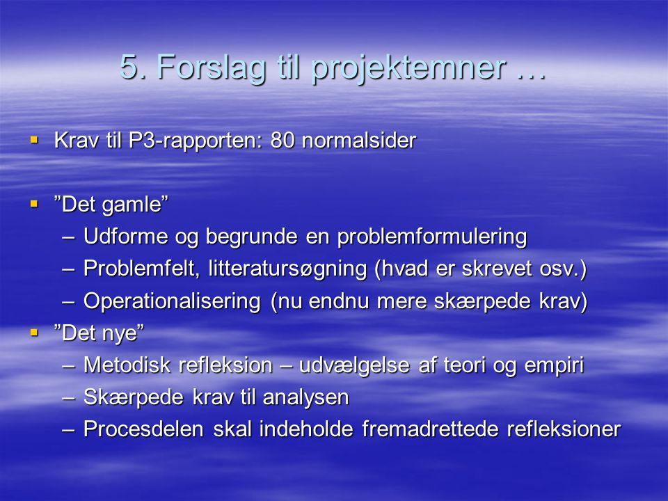 5. Forslag til projektemner …