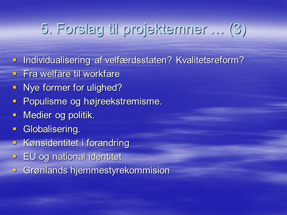 5. Forslag til projektemner … (3)
