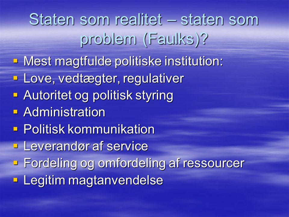 Staten som realitet – staten som problem (Faulks)