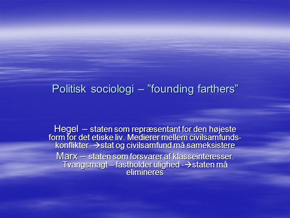 Politisk sociologi – founding farthers