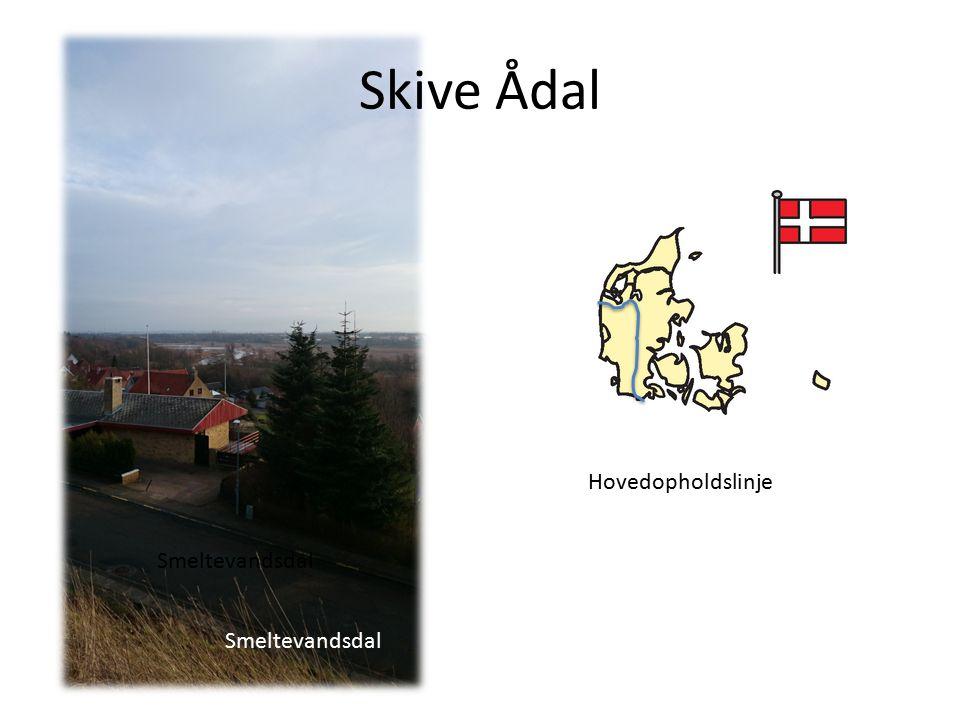 Skive Ådal Hovedopholdslinje Smeltevandsdal Smeltevandsdal